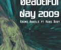 Krome Angels feat. Hans Body - Beautiful Day 2009 (Extended Mix)