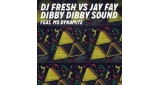 Dibby Dibby Sound DJ Fresh VS Jay Fay Feat. Ms Dynamite