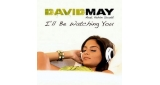 I'll Be Watching You David May feat. Kelvin Scott