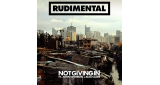 Not Giving In Rudimental feat. John Newman & Alex Clare
