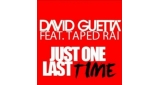 Just One Last Time David Guetta feat. Taped Rai