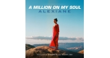 A Million on My Soul Alexiane