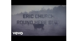 Round Here Buzz Eric Church