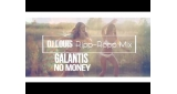 No Money (DJ Louis Ripp-Ropp Mix) Galantis