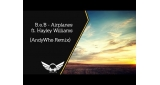 Airplanes (AndyWho Remix) B.o.B. feat. Hayley Williams
