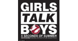 Girls Talk Boys 5 Seconds Of Summer