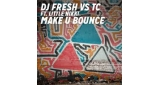 Make U Bounce DJ Fresh VS TC Feat. Little Nikki