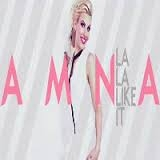 Amna - La La Like It