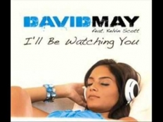 David May feat. Kelvin Scott - I´ll Be Watching You (Extended Mix)