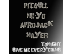 Pitbull feat. Ne-Yo, Afrojack & Nayer - Give Me Everything (Tonight)