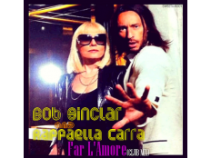 Bob Sinclar, RAFFAELLA CARRA - Far l´amore