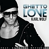 Karl Wolf feat. Kardinal Offishall - Ghetto love