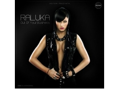 Raluka - Out Of Your Business (Nick Kamarera Remix)