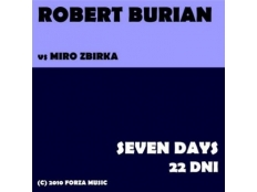 Robert Burian vs. Miro Žbirka - 22 dni