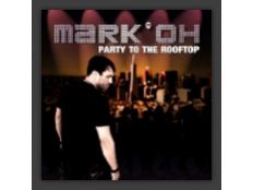 Mark 'Oh - Party To The Rooftop