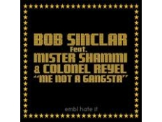 Bob Sinclar feat. Colonel Reyel - Me Not A Gangsta (Club Version)