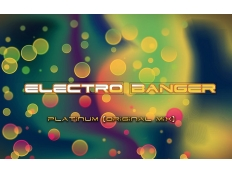 Electro Banger - Platinum (Original Mix)
