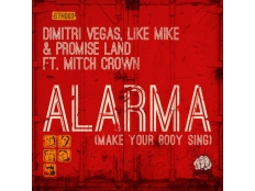 Dimitri Vegas, Like Mike & Promise Land feat. Mitch Crown - Alarma (Miami 305 Mix)