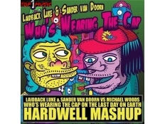 Laidback Luke & Sander Van Doorn vs. Michael Woods feat. Duvall - Who's Wearing The Cap On The Last Day On Earth (Hardwell Mashup)