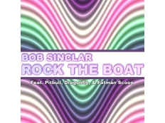 Bob Sinclar feat. Dragonfly, Pitbull & Fatman Scoop - Rock the Boat