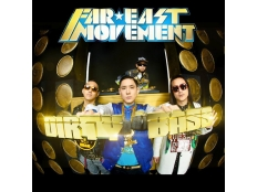 Far East Movement feat. Tyga - Dirty Bass