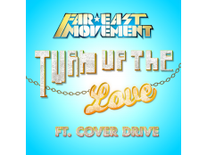 Far East Movement feat. Cover Drive - Turn Up The Love