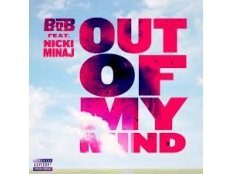 B.o.B. feat. Nicki Minaj - Out Of My Mind