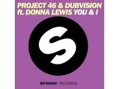 Project 46 & DubVision feat. Donna Lewis - You & I