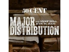 50 Cent feat. Snoop Dogg & YOUNG JEZZY - Major Distribution