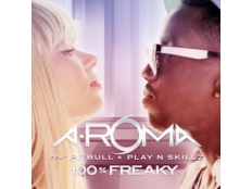 A-Roma feat. Pitbull & Play N Skillz - 100% Freaky