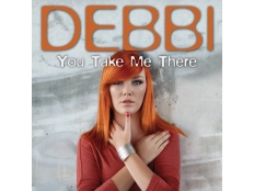 Debbi - You Take Me There