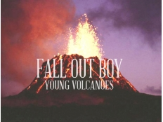 Fall Out Boy - Young Volcanoes