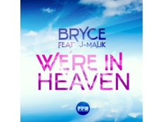 Bryce feat. J- Malik - We'Re In Heaven