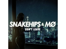 Snakehips feat. MØ - Don't Leave