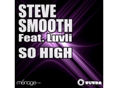 Steve Smooth ft Luvli - So High (Inphinity & Kalendr Remix)