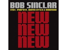 Bob Sinclar Feat. Vybrate & Queen Ifrica & Makedah - New New New (Chris Kaeser Remix)