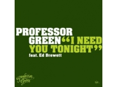 Professor Green - I Need You Tonight