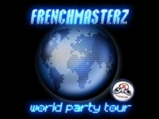 Frenchmasterz - World Party Tour
