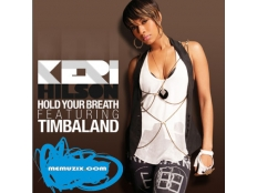 Keri Hilson feat. Timbaland - Hold Your Breath