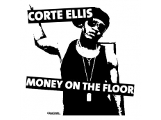 Corte Ellis - Money On The Floor