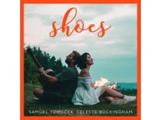 Samuel Tomeček & Celeste Buckingham - Shoes