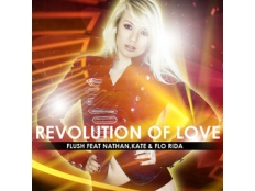 Flush feat. Nathan, Kate & Flo Rida - Revolution Of Love