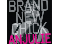 Anjulie - Brand New Chick