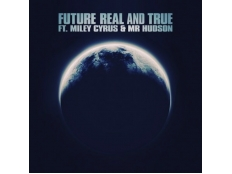 Future feat. Miley Cyrus feat. Mr. Hudson - Real and True