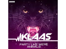 Klaas - Party Like We're Animals