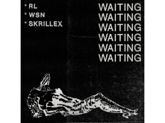 RL Grime feat. What So Not and Skrillex - Waiting