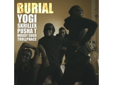 Yogi & Skrillex feat. Pusha T, Moody Good, TrollPhace - Burial
