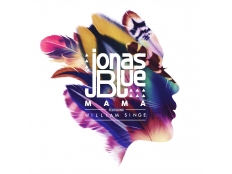 Jonas Blue feat. William Singe - Mama