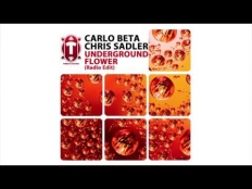 CARLO BETA & CHRIS SADLER - Underground Flower