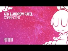 ATB & Andrew Rayel - Connected